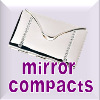 Mirrors and Powder Compacts