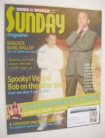 <!--2000-03-12-->Sunday magazine - 12 March 2000 - Vic Reeves and Bob Morti