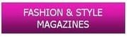 Fashion and Style Magazines
