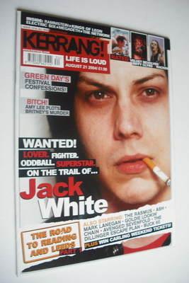 <!--2004-08-21-->Kerrang magazine - Jack White cover (21 August 2004 - Issu