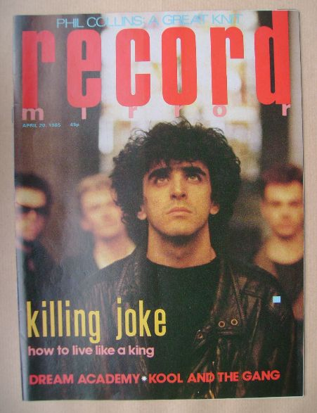 <!--1985-04-20-->Record Mirror magazine - Killing Joke cover (20 April 1985