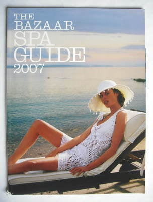 Harper's Bazaar supplement - The Bazaar Spa Guide 2007