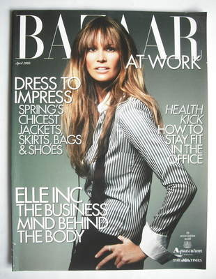 Harper's Bazaar supplement - At Work (April 2008 - Elle Macpherson cover)