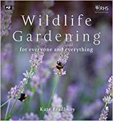 Wildlife Gardening: for Everyone and Everything by Kate Bradbury