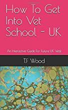 How To Get Into Vet School - UK: An Interactive Guide For Future UK Vets!