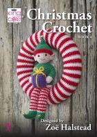 Christmas Crochet Book 4 - Designed by Zoe Halstead