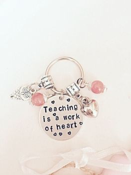 Teaching Is A Work Of Heart Keyring