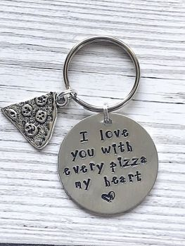 I Love You with Every Pizza My Heart Keyring