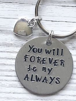 You Will Forever Be My Always Keyring