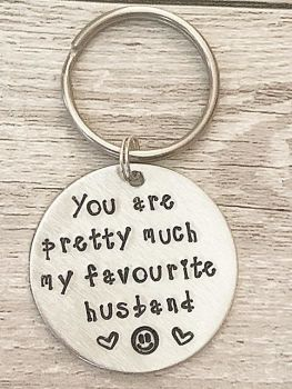 You Are Pretty Much My Favourite Husband Keyring