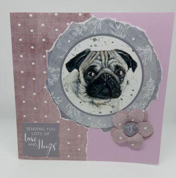 Pug - Sending You Lots of Love and Hugs