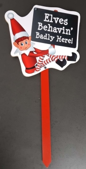 Elves Behaving Badly Outdoor Garden Stake Sign - Behaving Badly Here
