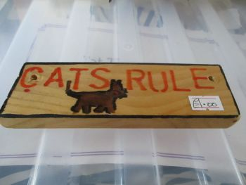 Cats Rule - Wooden Sign - Des In The Shed