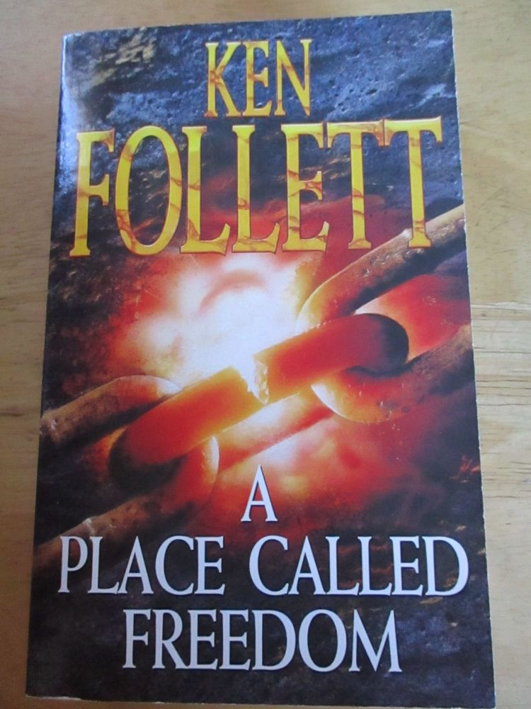 A Place Called Freedom - Ken Follett