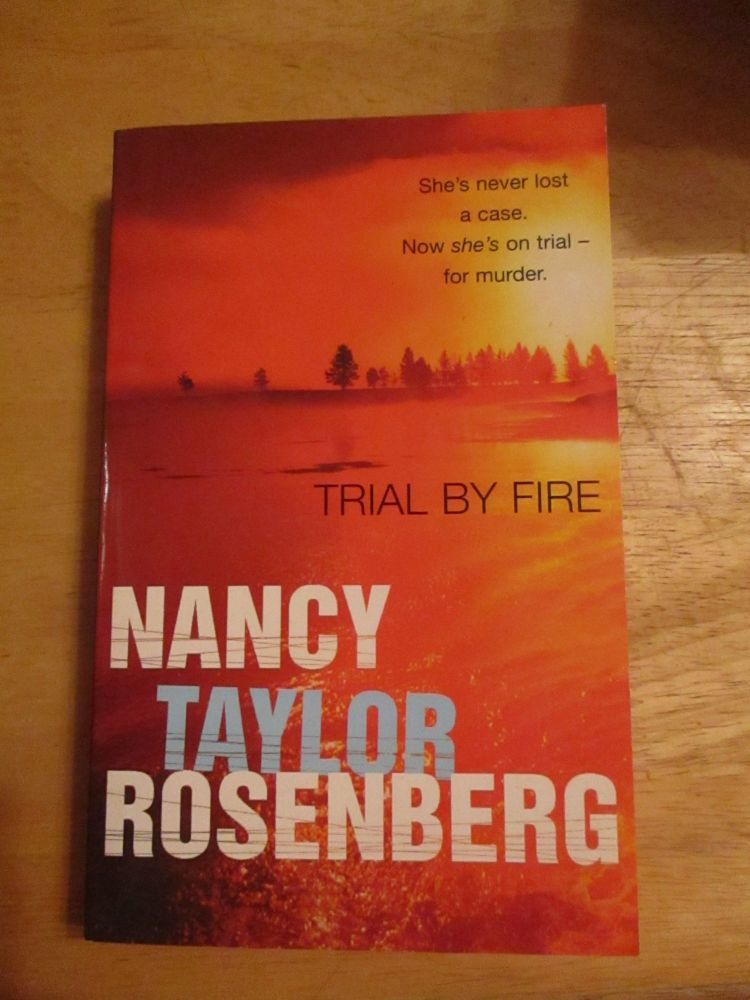 Nancy Taylor Rosenberg - Trial By Fire - Paperback