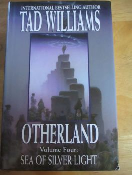 Otherland Vol Four: Sea Of Silver Light - Tad Williams