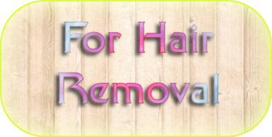 For Hair Removal