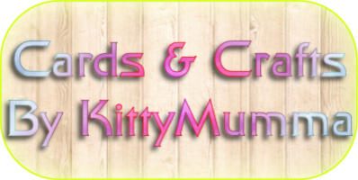 Cards & Crafts By KittyMumma