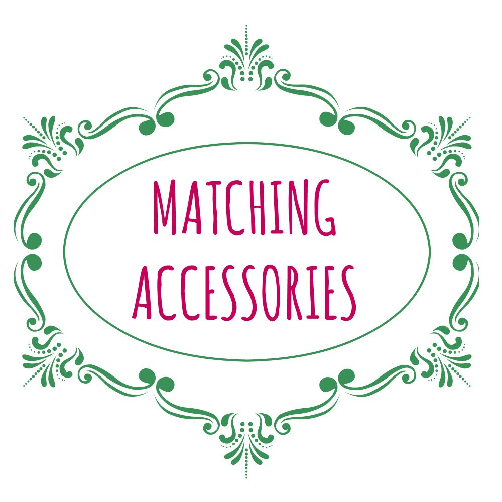 Matching accessories