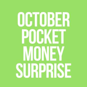 October Pocket Money Surprise