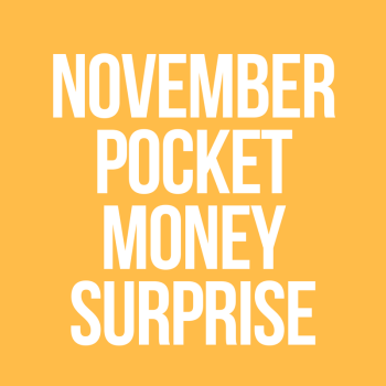 November Pocket Money Surprise
