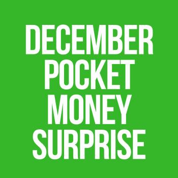 December Pocket Money Surprise