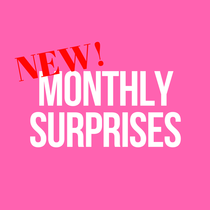 *Monthly Surprises*