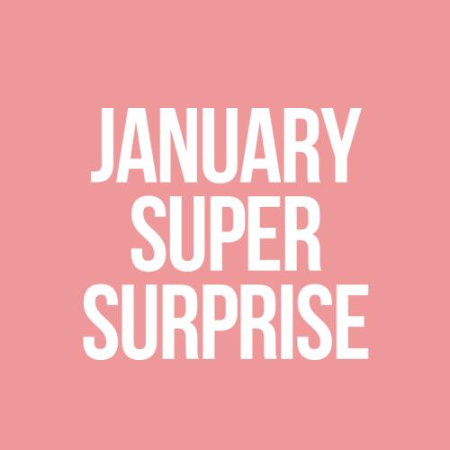 January Super Surprise