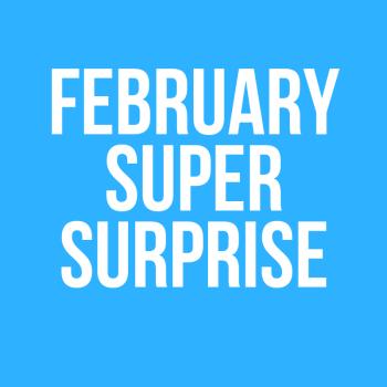 February Super Surprise