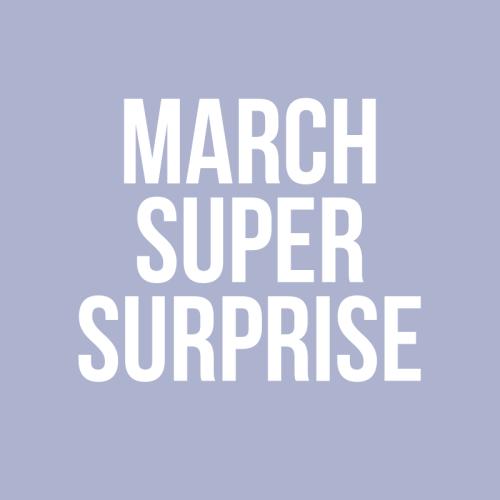March Super Surprise