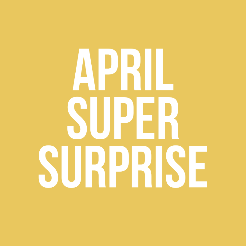 April Super Surprise