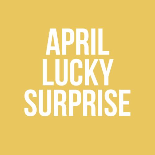 April Lucky Surprise