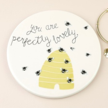 You are perfectly lovely Bee - Coaster