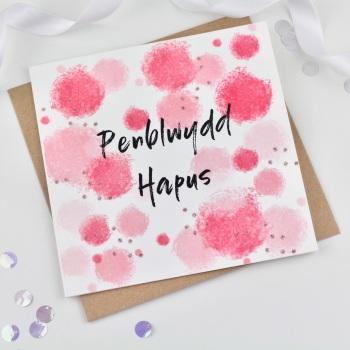 Pink Spot - Penblwydd Hapus - Card