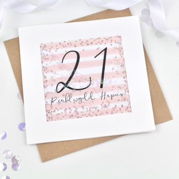 Rose Gold & Pink - Penblwydd Hapus - 21 - Confetti Card