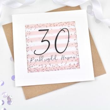 Rose Gold & Pink - Penblwydd Hapus - 30 - Confetti Card