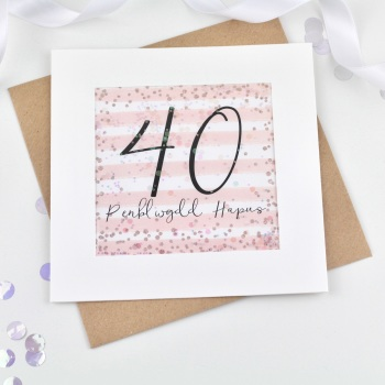 Rose Gold & Pink - Penblwydd Hapus - 40 - Confetti Card