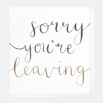 Sorry you're leaving- Card
