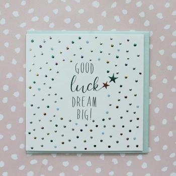 Good Luck, dream big- Card