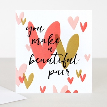 You make a beautiful pair - Card
