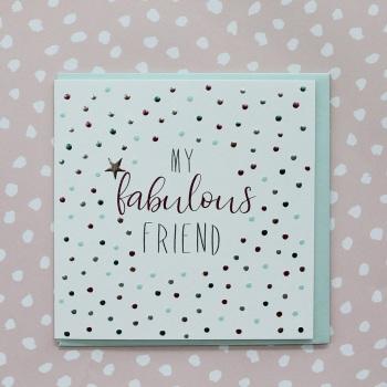 My Fabulous Friend- Card