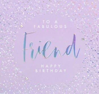 Fabulous Friend Happy Birthday - Card