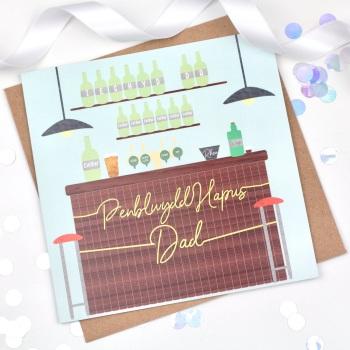 Bar - Penblwydd Hapus Dad  - Card