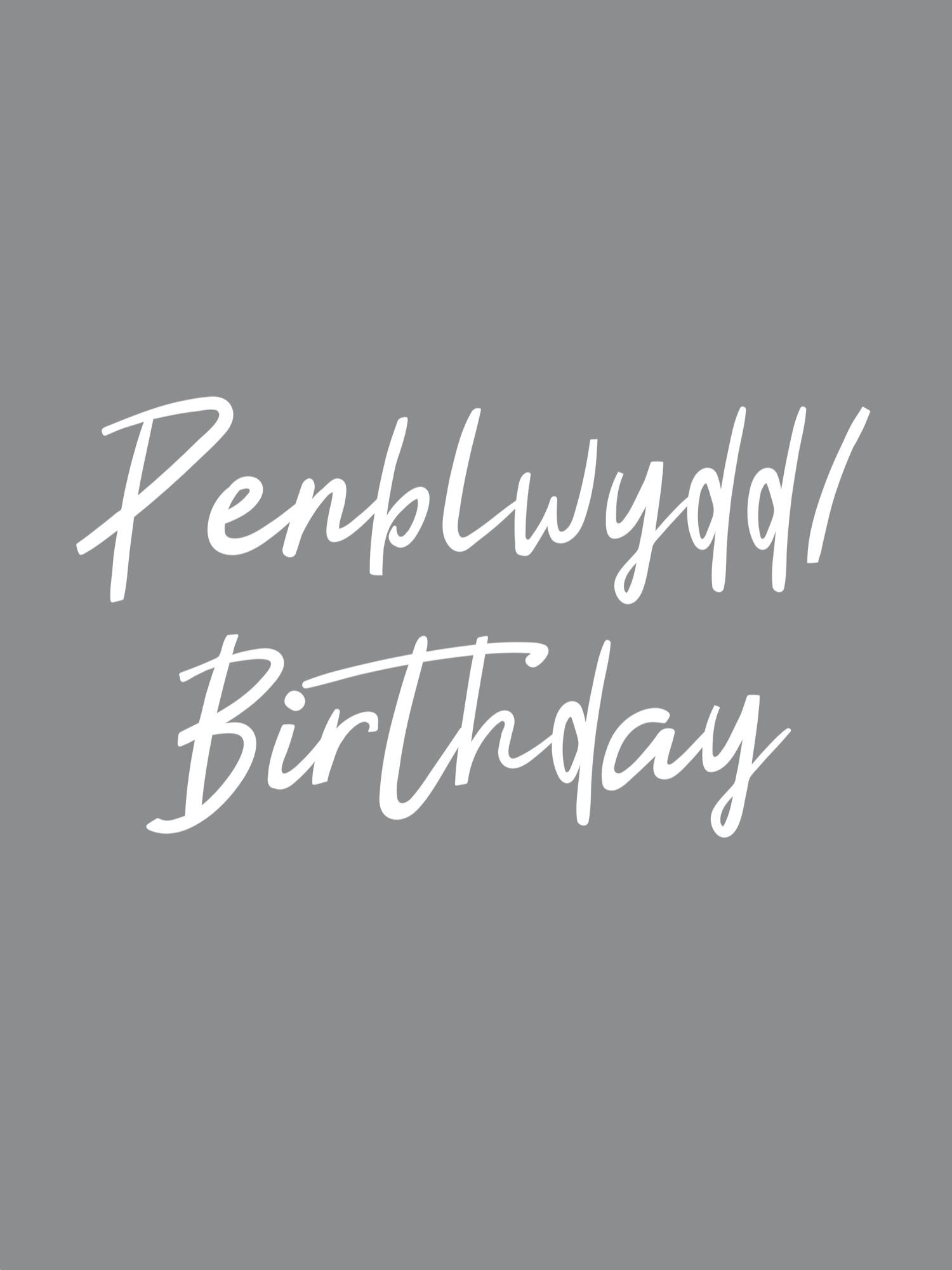 penblwydd or birthday