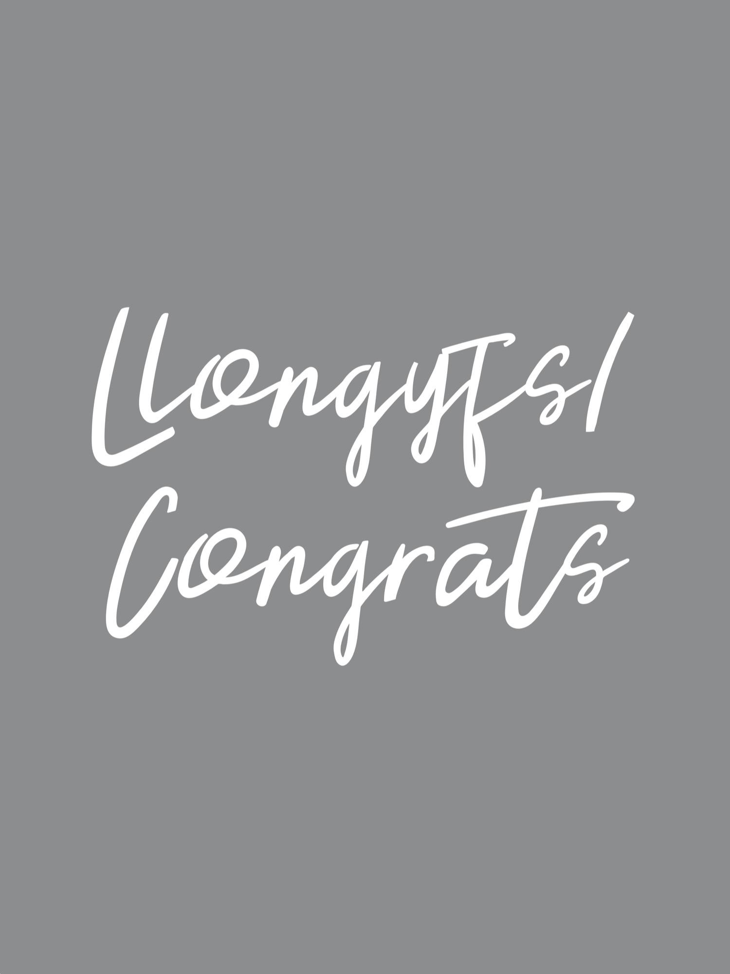 llongyfarchiadau and congratulations
