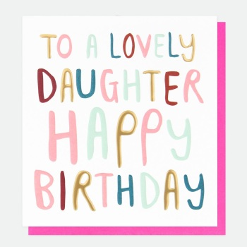 Lovely Daughter Happy Birthday - Card