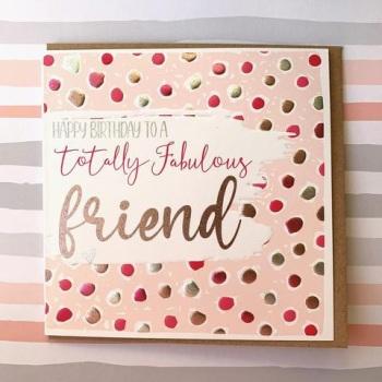 Happy Birthday Totally Fabulous Friend - Card