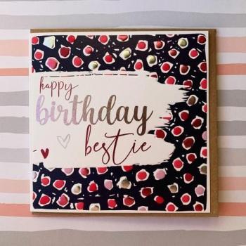 Happy Birthday Bestie- Card