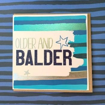 Older and Balder Birthday - Card