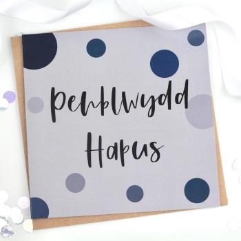 Penblwydd Hapus - Spotty - Card